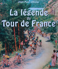 LA LEGENDE DU TOUR DE FRANCE PAR JEAN-PAUL OLLIVIER