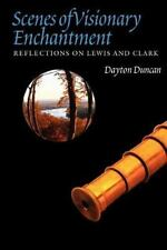 Scenes of Visionary Enchantment: Reflections on Lewis and Clark (Paperback or So