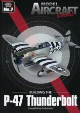 Model Aircraft Extra 7 Building the P-47 Thunderbolt BOOK