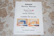 Factory Authorized Service Manual for Singer 600 and 603 Sewing Machines