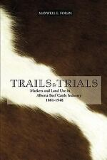 Trails and Trials : Markets and Land Use in the Alberta Beef Cattle Industry,...