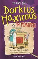 Diary of Dorkius Maximus in Pompeii, Tim Collins, Used Excellent Book