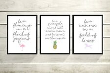 SET OF 3 A4 PRINTS -BE A Flamingo-pineapple-unicorn Quote  - Gallery Wall Prints