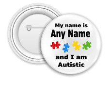 Personalised Autism Badge - 58mm Badge - Safety Pin back - Add any name - Colour