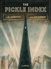 The Pickle Index by Eli Horowitz (2015, Hardcover)