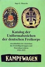 Katalog der Uniformabzeichen der deutschen Freikorps (Ingo G. Haarcke)