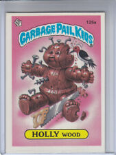 1986 Topps Garbage Pail Kids Card #125a HOLLY Wood