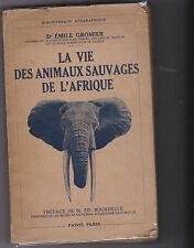 La Vie des Animaux Sauvages de l'Afrique - E.GROMIER - Payot