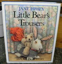 Little Bear's Trousers an Old Bear Story by Jane Hissey,HC/DJ, 1987