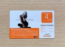 RICARICA TELEFONICA WIND - PIU' RICARICHI, PIU' SCARICHI - J. LOPEZ - 4 EURO