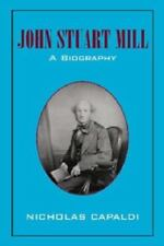 John Stuart Mill: A Biography (Paperback or Softback)