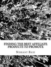 Finding the Best Affiliate Products to Promote by Nishant Baxi (2016,...