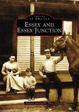 Images of America: Essex and Essex Junction by Lucille Allen and Richard Allen