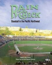 "ARMOUR ""RAIN CHECK: BASEBALL IN THE PACIFIC NORTHWEST"" 2006 1ST PB ED NF"