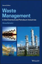Waste Management in the Chemical and Petroleum Industries by Alireza Bahadori.