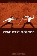 Elements of Fiction Writing - Conflict and Suspense by James Scott Bell...
