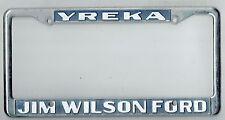 RARE Yreka California Jim Wilson Ford Vintage FoMoCo Dealer License Plate Frame