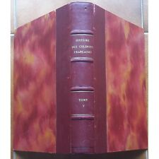 COLONIES Françaises INDE & INDOCHINE Gabriel HANOTAUX & Alfred MARTINEAU 1932 T5
