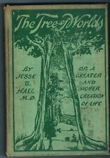 The Tree of Worlds - Jesse T. Hall M.D. hc/vg 1913 RARE