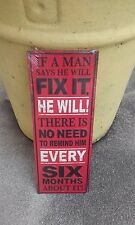If a Man said he'll will fix it metal sign 13 by 5 inches raised letters garage