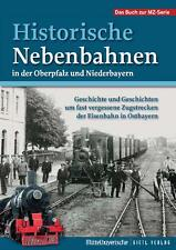 Fachbuch Historische Nebenbahnen der Oberpfalz und Niederbayern, viele Strecken