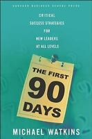 THE FIRST 90 DAYS Strategies for Getting LEADERS Up to Speed Faster and Smarter