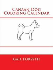 Canaan Dog Coloring Calendar, Paperback by Forsyth, Gail, Like New Used, Free.