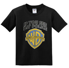 NEW! IF YOU SEE DA' POLICE WARN A BROTHER Funny Jokes Humor T-shirts S-3XL