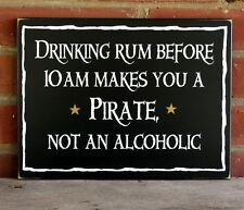 Drinking Rum Makes You A Pirate Sign Beach Wood Coastal Decor Rustic Handmade