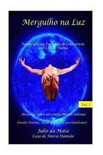 Mergulho Na Luz: Mergulho Na Luz Volume 1 : Experiencias Com o Uso Do Santo...