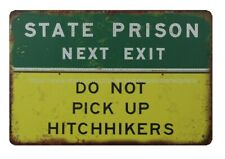 wall art State Prison Next Exit Do Not Pick Up Hitchhikers metal tin sign