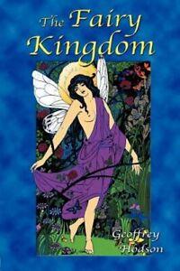 The Fairy Kingdom by Geoffrey Hodson: New