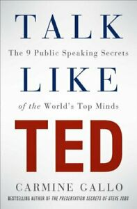 Talk Like TED: The 9 Public Speaking Secrets of the World's... by Gallo, Carmine