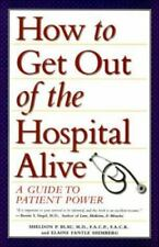 How to Get Out of the Hospital Alive: A Guide to Patient Power, Shimberg, Elaine