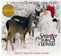 Stranger in the Woods: A Photographic Fantasy (Nature) by Carl R. Sams, Jean Sto