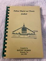 Oakland Baptist and Friends Cookbook Roanoke Virginia July 1982 Delicious