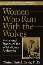 Women Who Run with the Wolves:  Myths and Stories of the Wild Woman Archetype C