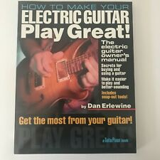 How to Make Your Electric Guitar Sound Great by Dan Erlewine