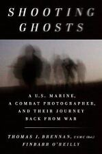 Shooting Ghosts: A U.S. Marine, a Combat Photographer, and Their Journey Back fr