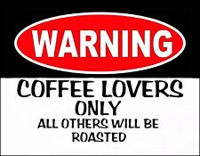 METAL MAGNET Warning Coffee Lovers Only Others Be Roasted Humor Family MAGNET