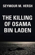The Killing of Osama Bin Laden, Seymour M. Hersh, Very Good, Hardcover