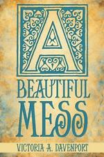 A Beautiful Mess (Hardback or Cased Book)