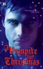 A Vampire for Christmas: Enchanted by BloodMonsters Don't Do Christmas-ExLibrary
