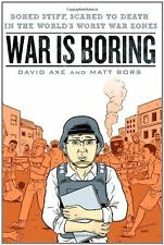 War is Boring: Bored Stiff, Scared to Death in the