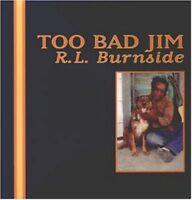 R.L. Burnside - Too Bad Jim [New Vinyl LP]