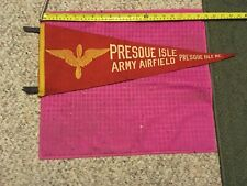 RARE - VINTAGE Pennant Banner PRESQUE ISLE ARMY AIRFIELD MAINE ME - SHIP FAST