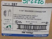 "THOMAS & BETTS QTY 9 1-1/4"" SQUEEZE CONNECTOR 257 NIB"