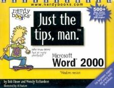 Just the tips, man for Microsoft Word 2000 by Wendy Richardson and Bob Flisser (