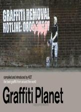 Graffiti Planet: The Best Graffiti from Around the World By Ket