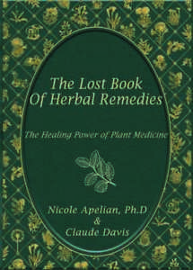 The Lost Book of Herbal Remedies (paperback with color pictures)